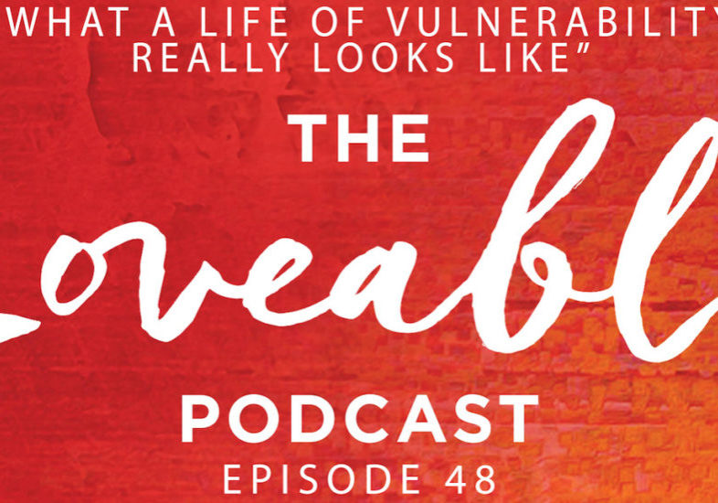 loveable podcast episode 48