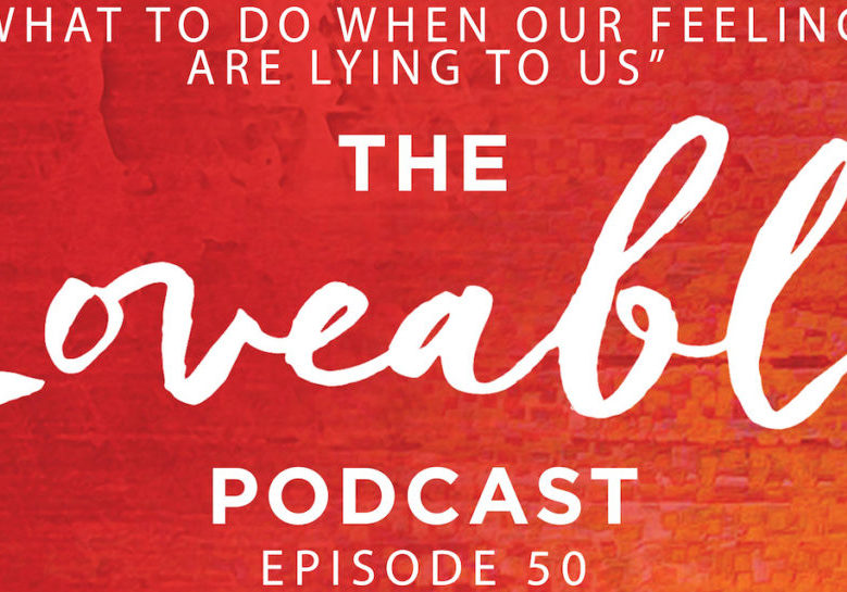 loveable podcast episode 50